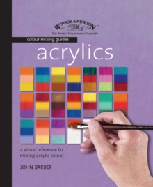 Winsor & Newton Colour Mixing Guides: Acrylics, Spiral bound Book