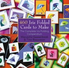 460 Iris Folded Cards to Make : The Complete Iris Folding Compendium, Paperback Book