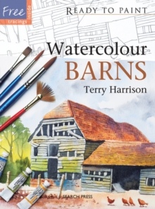 Ready to Paint: Watercolour Barns, Paperback Book