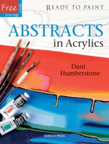 Ready to Paint: Abstracts in Acrylics, Paperback Book