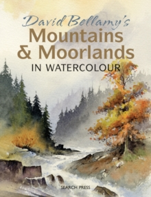 David Bellamy's Mountains & Moorlands in Watercolour, Paperback Book