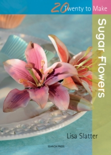 Twenty to Make: Sugar Flowers, Paperback Book