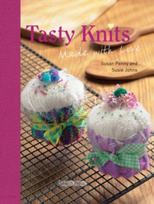 Tasty Knits : Made with Love, Hardback Book