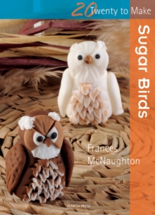 Twenty to Make: Sugar Birds, Paperback / softback Book