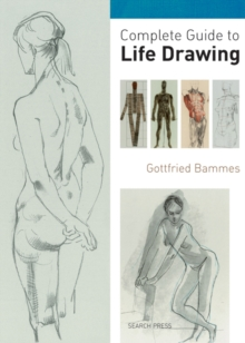 Complete Guide to Life Drawing, Paperback Book