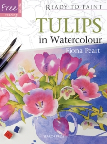 Ready to Paint: Tulips : In Watercolour, Paperback Book