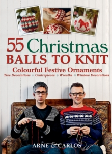 55 Christmas Balls to Knit : Colourful Festive Ornaments, Paperback Book
