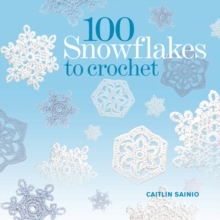 100 Snowflakes to Crochet, Paperback Book