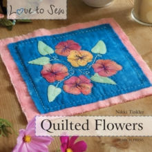 Love to Sew: Quilted Flowers, Paperback Book