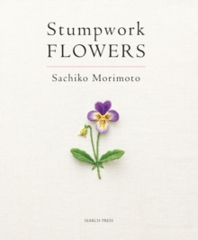 Stumpwork Flowers, Paperback Book