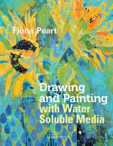 Drawing & Painting with Water Soluble Media, Paperback Book