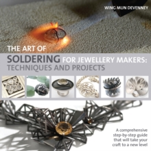 The Art of Soldering for Jewellery Makers : Techniques and Projects, Paperback Book