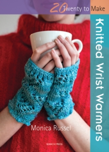 Twenty to Make: Knitted Wrist Warmers, Paperback Book