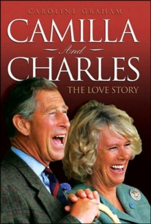 Camilla and Charles : The Love Story, Paperback Book