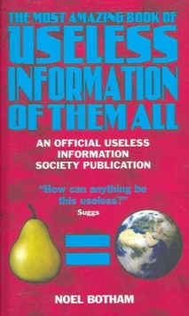 The Most Amazing Book of Useless Information of Them All, Hardback Book