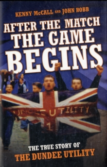 After the Match, the Game Begins, Hardback Book