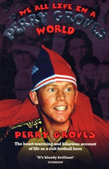 We All Live in a Perry Groves World, Paperback Book