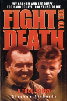 Fight to the Death : Viv Graham and Lee Duffy - Too Hard to Live, Too Young to Die, Paperback Book
