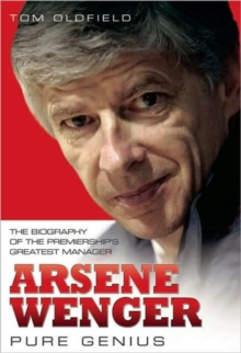 Arsene Wenger : Pure Genius, Hardback Book