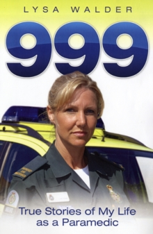 999 : True Stories of My Life as a Paramedic, Paperback Book
