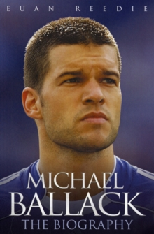 Michael Ballack : The Biography, Paperback Book