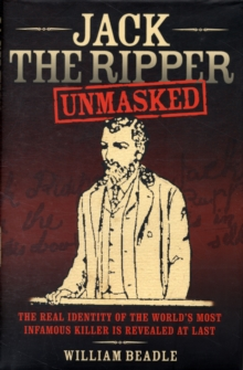 Jack the Ripper Unmasked, Hardback Book