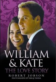 William and Kate : A Celebration of the Wedding of the Century, Hardback Book