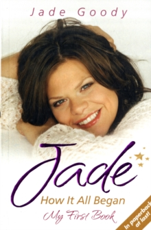 Jade - How it All Began : My First Book, Paperback Book