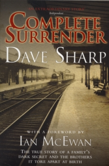 Complete Surrender : The True Story of a Family's Dark Secret and the Brothers it Tore Apart at Birth, Paperback Book