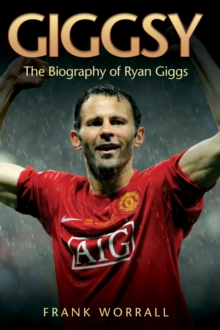 Giggsy : The Biography of Ryan Giggs, Hardback Book