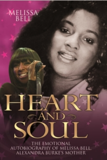 Heart and Soul : The Emotional Autobiography of Melissa Bell, Alexandra Burke's Mother, Hardback Book