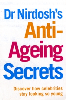 Dr Nirdosh's Anti Ageing Secrets, Paperback Book