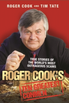 Roger Cook's Greatest Conmen : True Stories of the World's Most Outrageous Scams, Paperback Book