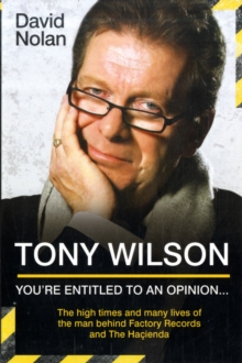 Tony Wilson : You're Entitled to an Opinion, Paperback Book