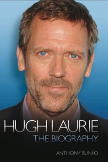 Hugh Laurie : The Biography, Hardback Book