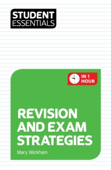 Student Essentials: Revision and Exam Strategies, Paperback Book