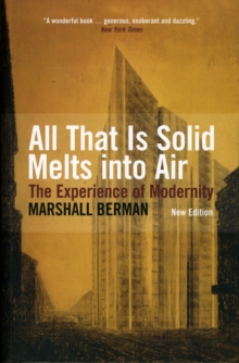 All That Is Solid Melts Into Air : The Experience of Modernity, Paperback Book