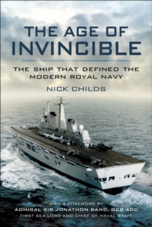 The Age of Invincible : The Ship that Defined the Modern Royal Navy