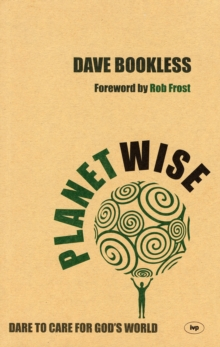 Planetwise : Dare to Care for God's World, Paperback Book