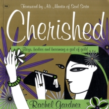 Cherished : Boys, Bodies and Becoming a Girl of Gold, Paperback Book