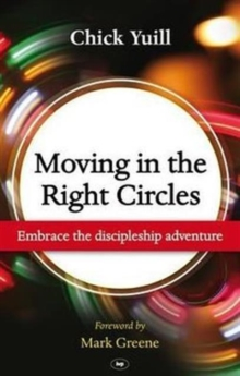 Moving in the Right Circles : Embrace the Discipleship Adventure, Paperback / softback Book