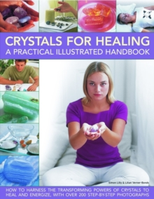 Crystals for Healing : A Practical Illustrated Handbook, Paperback Book