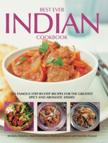 Best Ever Indian Cookbook : 325 Famous Step-by-step Recipes for the Greatest Spicy and Aromatic Dishes, Hardback Book