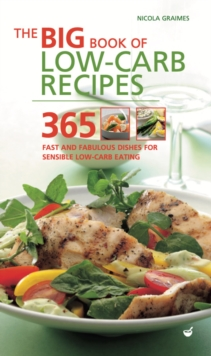 The Big Book of Low-Carb Recipes : 365 Fast and Fabulous Dishes for Every Low-Carb Lifestyle, Paperback Book