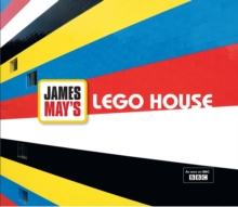 LEGO House : James May's Toy Stories, Hardback Book