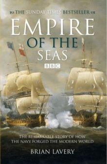 Empire of the Seas : How the Navy Forged the Modern World, Paperback Book