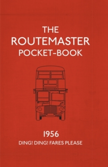 The Routemaster Pocket-book : 1956 - Ding! Ding! Fares Please, Hardback Book