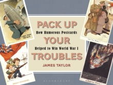 Pack Up Your Troubles : How Humorous Postcards Helped to Win World War I, Paperback / softback Book