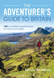 The Adventurer's Guide to Britain : 150 incredible experiences on land and water