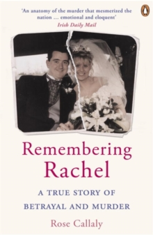 Remembering Rachel : A True Story of Betrayal and Murder, Paperback Book